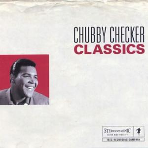Chubby Checker Classics - Chubby Checker