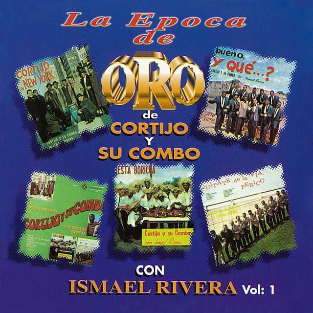 La Época de Oro de Cortijo y Su Combo con Ismael Rivera, Vol. 1