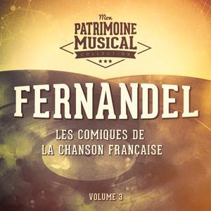 Les comiques de la chanson française : Fernandel, Vol. 3 album