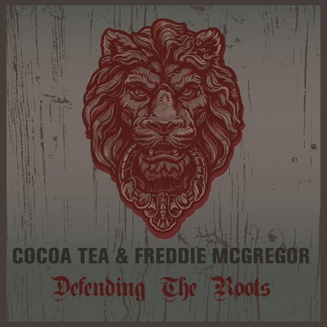 Freddie McGregor, Coco Tea Coco Tea & Freddie McGregor Defending the Roots album cover
