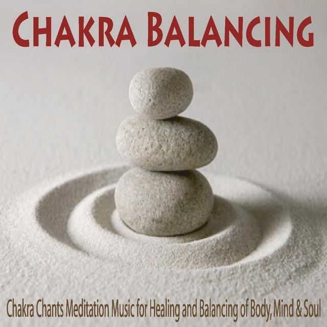 Chakra Balancing: Chakra Chants Meditation Music for Healing