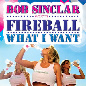 Bob Sinclar, Fireball What I Want (D.O.N.S. & DBN remix) cover