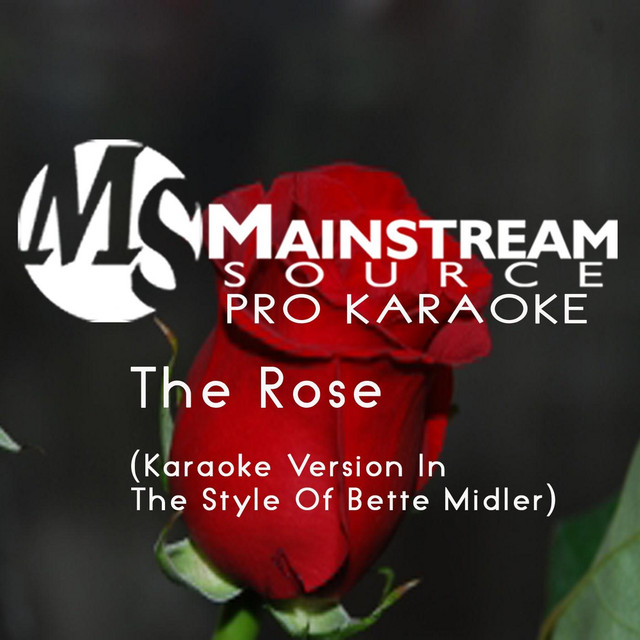 The Rose (Karaoke Version in the Style of Bette Midler) by