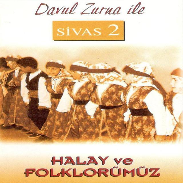 Davul Zurna İle Sivas, Vol. 2 (Halay Ve Folklorümüz)