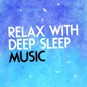 Relax with Deep Sleep Music Albumcover
