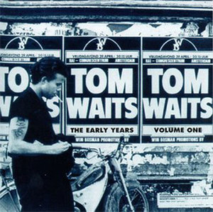 The Early Years Vol. 1 - Tom Waits