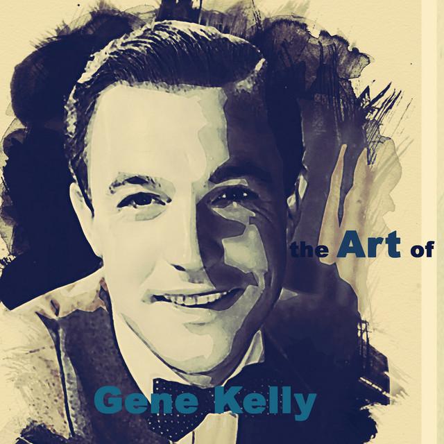The Art of Gene Kelly (Remastered)
