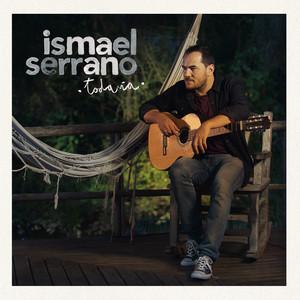 Todavía  - Ismael Serrano