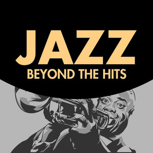 Jazz Beyond the Hits
