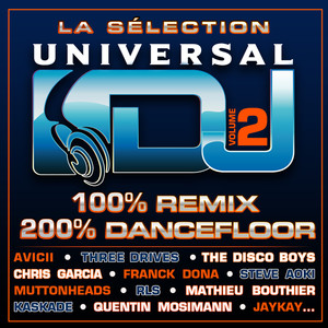 La Sélection Universal DJ Vol 2 - 100% Remix 100% Dancefloor