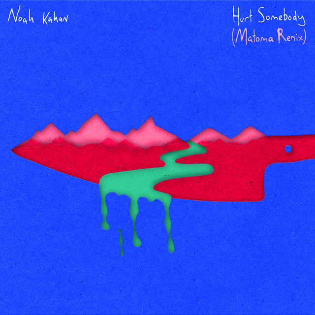 Hurt Somebody (Matoma Remix)