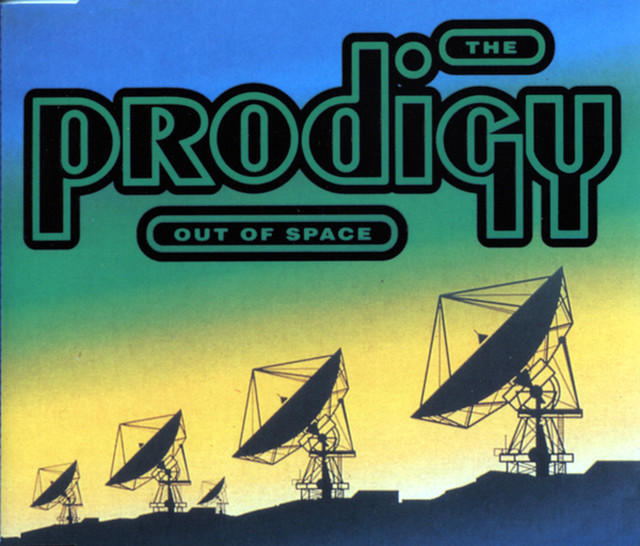 Out of space - The Prodigy
