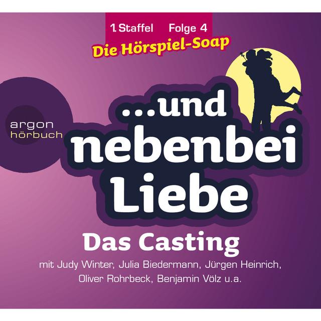 ... und nebenbei Liebe, Staffel 1, Folge 4: Das Casting (Ungekürzte Fassung) Cover