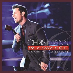 Chris Mann In Concert: A Mann For All Seasons (Live from Sony Picture Studios/2012)