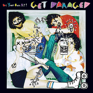 Get Damaged - Be Your Own Pet