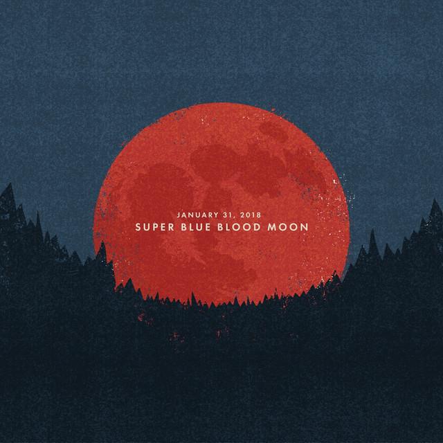 January 31, 2018: Super Blue Blood Moon