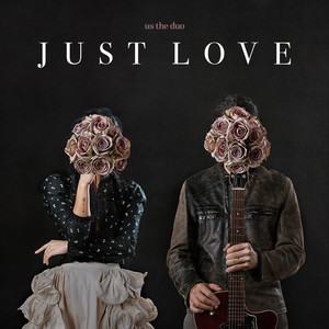 Just Love - Us The Duo