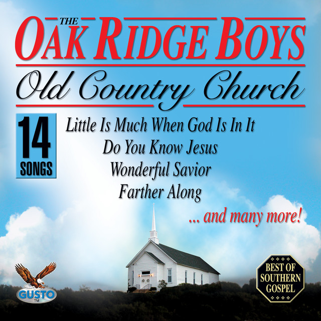 Old Country Church by The Oak Ridge Boys on Spotify
