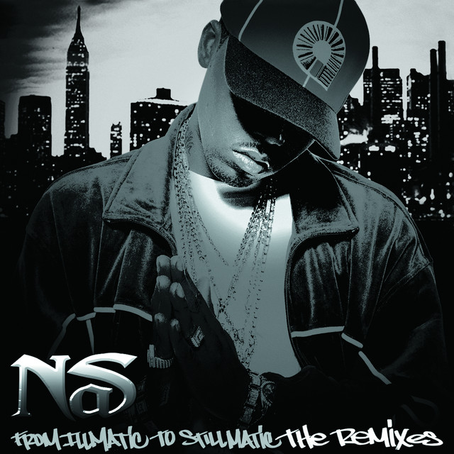 From Illmatic to Stillmatic (The Remixes)