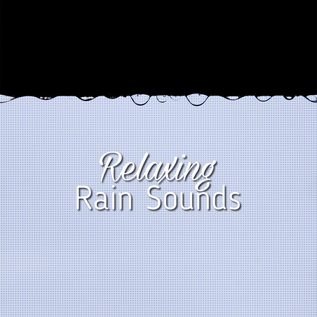 Album cover for Relaxing Rain Sounds by Rain Sounds