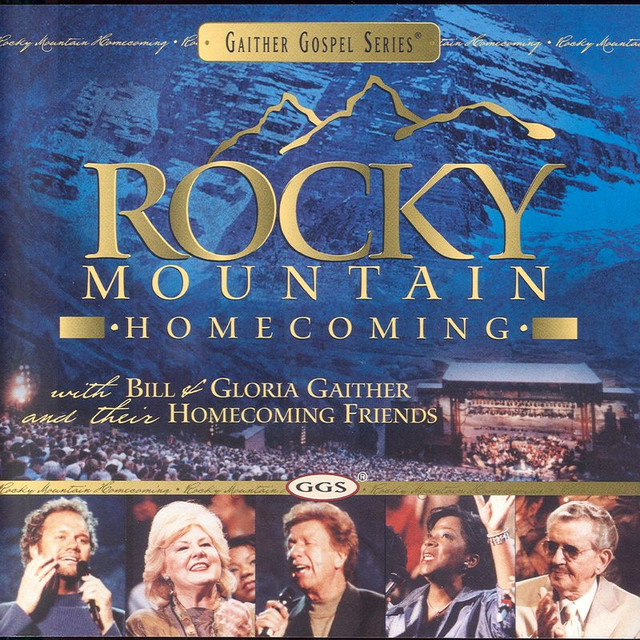 Rocky Mountain Homecoming by Bill & Gloria Gaither on Spotify