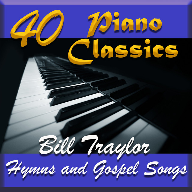 40 Piano Classics - Hymns and Gospel Songs by Various