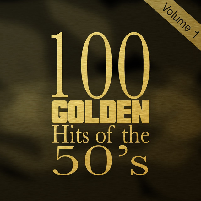 100 Golden Hits of the 50's, Vol  1 (100 Best Songs of the 1950s) by
