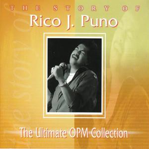 The Story Of: Rico J. Puno  - Rico J. Puno