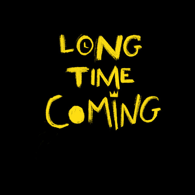 Long Time Coming