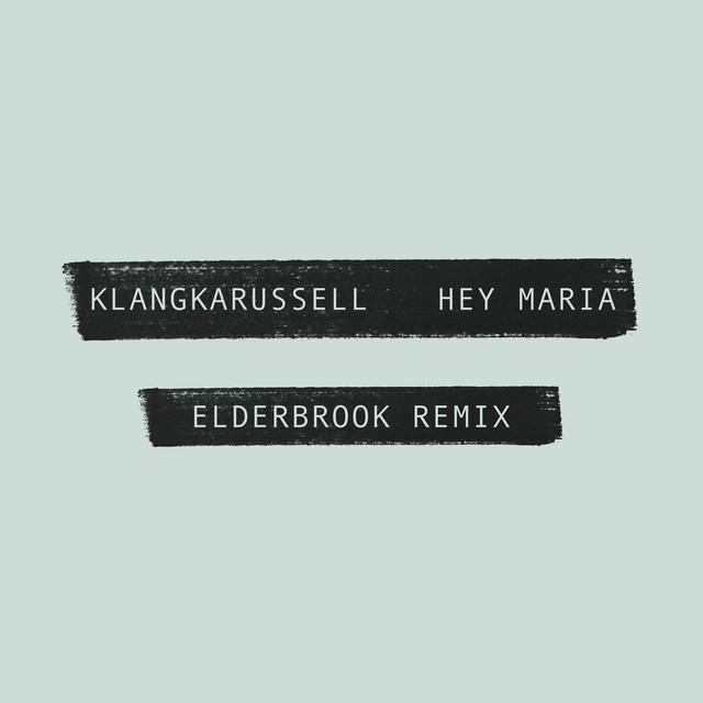 Hey Maria (Elderbrook Remix)