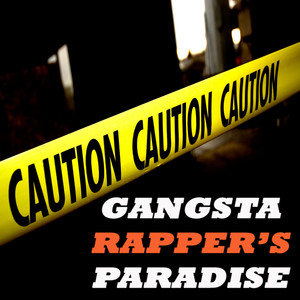Gangsta Rapper's Paradise (The Ultimate Collection!)
