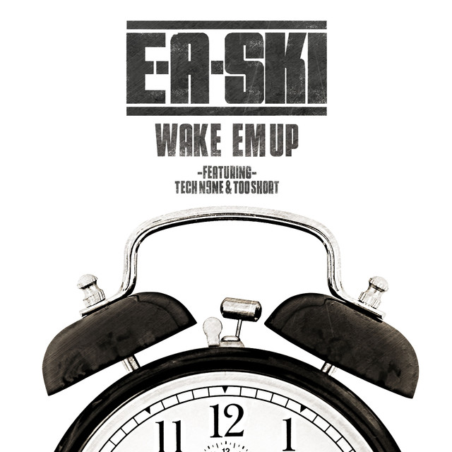 Wake Em Up (feat. Tech N9ne & Too $hort) - Single