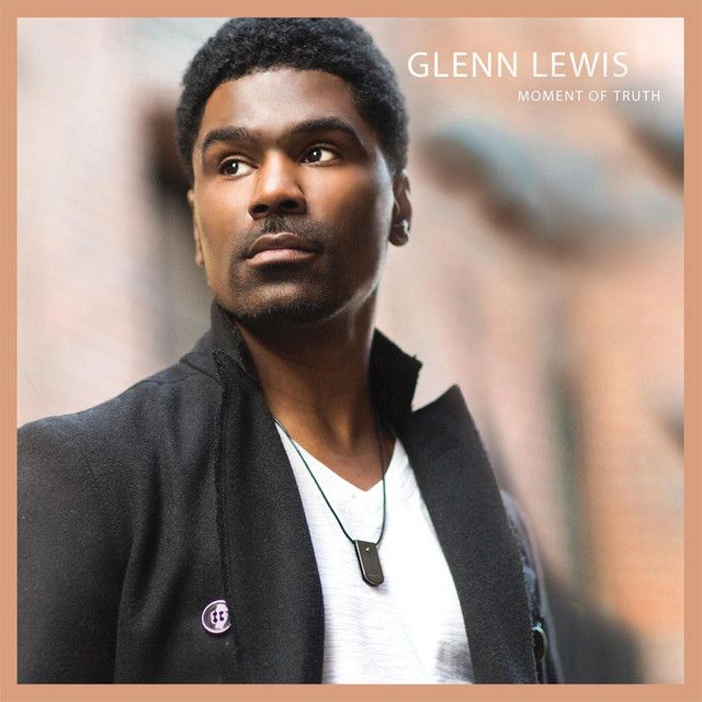 Album cover for Moment of Truth by Glenn Lewis