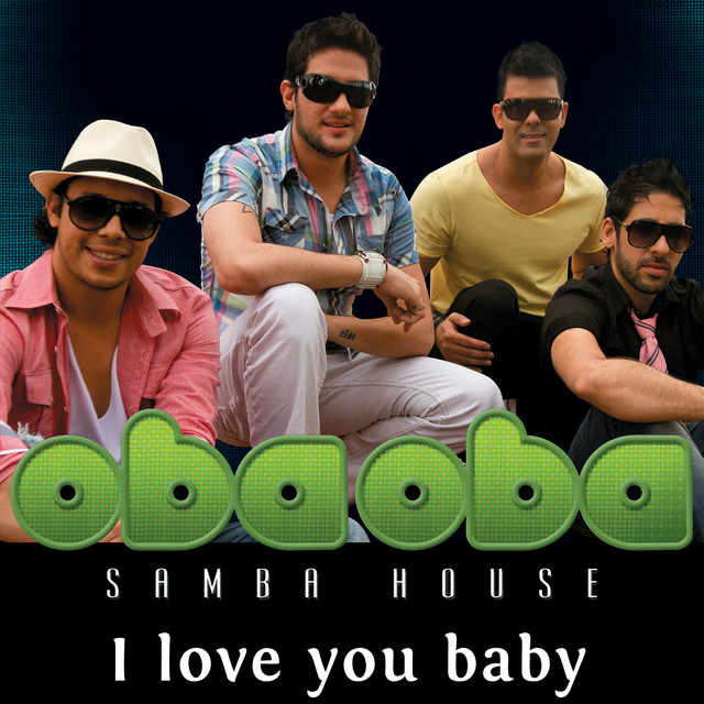 musica i love you baby oba oba samba house