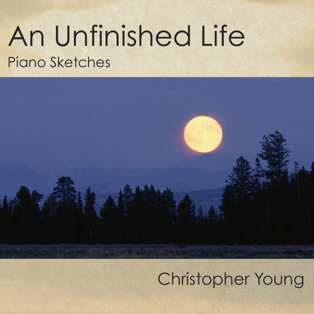 An Unfinished Life: Piano Sketches