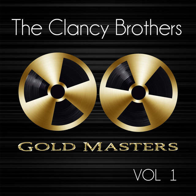 Gold Masters: The Clancy Brothers, Vol. 1