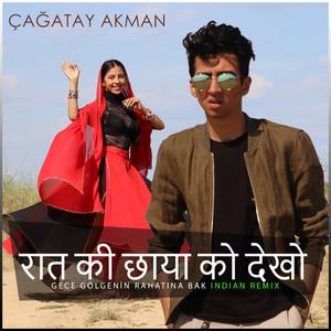 Raat Ki Chaaya Ko Dekho (Gece Gölgenin Rahatına Bak) [Indian Remix] Albümü