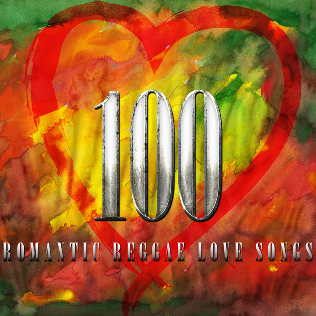 100 Romantic Reggae Love Songs by Various Artists on Spotify