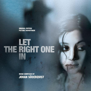 Let the Right One In (Låt den rätte komma in) Original Motion Picture Soundtrack) Albümü