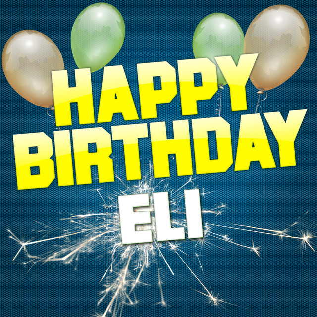 happy birthday eli Happy Birthday Eli (Rock Version), a song by White Cats Music on  happy birthday eli