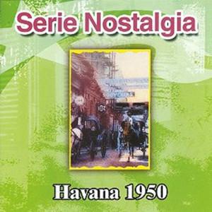 Serie Nostalgia Havana 1950 album