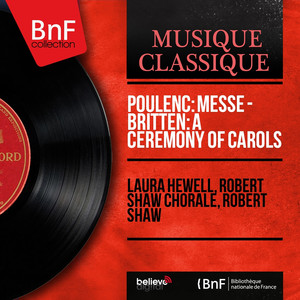 Poulenc: Messe - Britten: A Ceremony of Carols (Mono Version) album