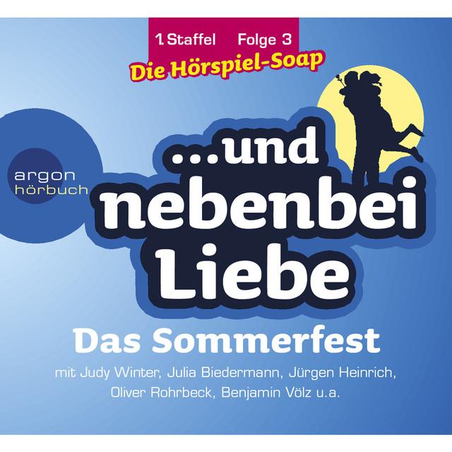 ... und nebenbei Liebe, Staffel 1, Folge 3: Das Sommerfest (Ungekürzte Fassung) Cover
