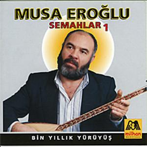 Musa Eroğlu - Semahlar 1 Albümü