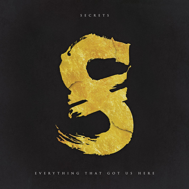 Album cover for Everything That Got Us Here by Secrets