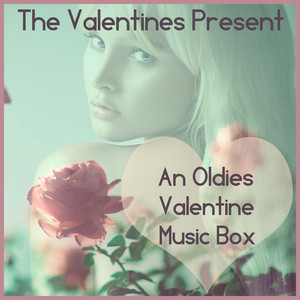 The Valentines Present an Oldies Valentine Music Box Along with the Van Dykes! album