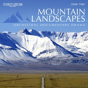 Mountain Landscapes (Orchestral Documentary Drama) Albumcover