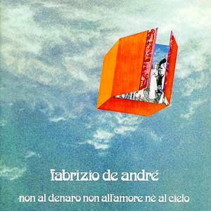 Non Al Denaro, Non All'Amore, Ne Al Cielo - Fabrizio De Andrè