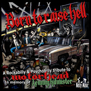 Born to raise hell - A Rockabilly & Psychobilly tribute to Motörhead in memory of Lemmy Kilmister Albümü