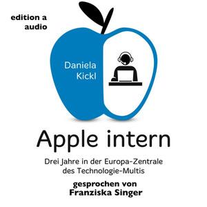 Apple intern (Drei Jahre in der Europa-Zentrale des Technologie-Multis) Audiobook